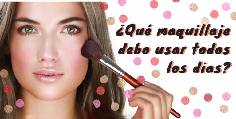 Lee más sobre el artículo ¿Qué Maquillaje Debo Usar Todos Los Días?