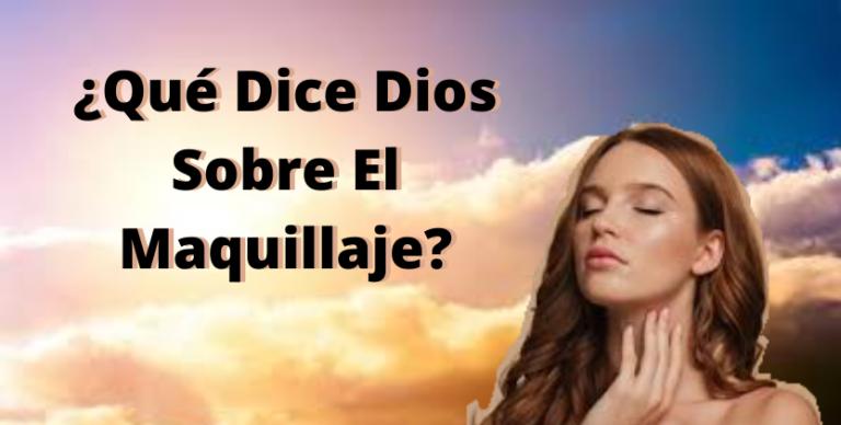 Lee más sobre el artículo ¿Qué Dice La Biblia Acerca Del Maquillaje?